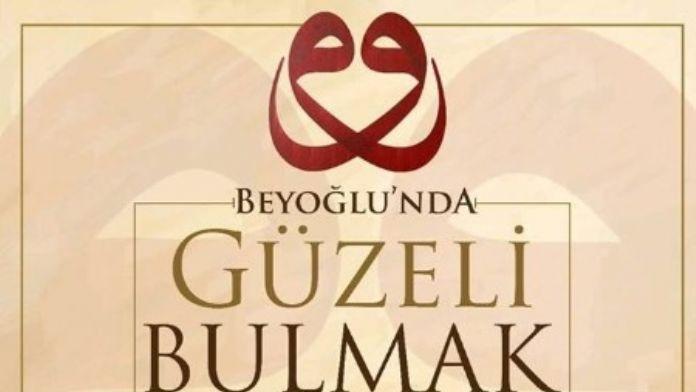 'Beyoğlu'nda Güzeli Bulmak' Sanat Severlerle Buluşacak