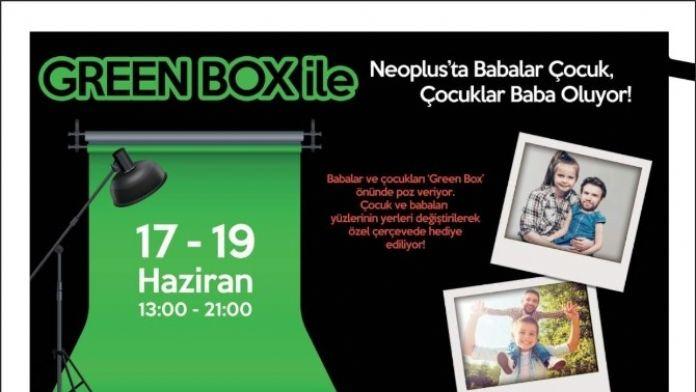 Green Box İle Neoplus'ta Babalar Çocuk, Çocuklar Baba Oluyor