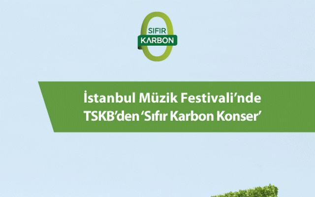 İstanbul Müzik Festivali'nde  'Sıfır Karbon Konser'