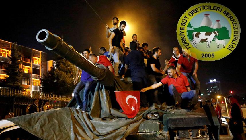 Türkiye Süt Üreticileri Merkez Birliği : Darbeyi Lanetliyoruz!