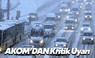 AKOM'dan Son Dakika İstanbul Uyarısı!