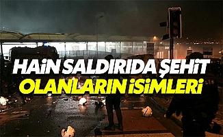 Beşiktaş'taki saldırıda şehit olan polislerin ve vatandaşların isim listesi