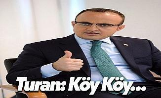 AK Parti Grup Başkanvekili ve Çanakkale Milletvekili Bülent Turan: Köy Köy Gezeceğiz!