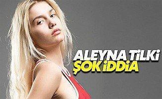 Aleyna Tilki şok iddia tutuklanacak mı