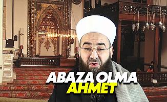 Cübbeli Ahmet'ten Ahmet Hakan'a: Abaza olma