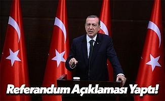 Cumhurbaşkanı Recep Tayyip Erdoğan'dan Referandum Açıklaması!