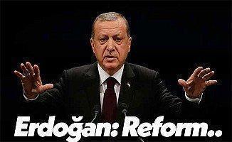 Cumhurbaşkanı Recep Tayyip Erdoğan: Reform Yaptık!