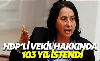HDP'li Vekile 103 Yıl Hapis İstemi