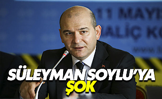 İçişleri Bakanı Süleyman Soylu'ya Şok