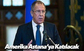 Rusya Dışişleri Bakanı Lavrov: Amerika Astana'ya Katılacak!
