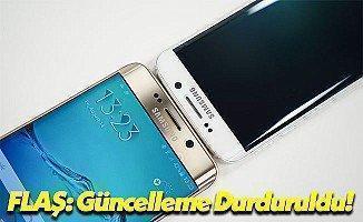 Son Dakika: Samsung Galaxy S7 ve S7 Edge 7.0 Güncellemesi Durduruldu!