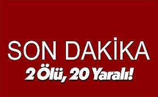Son Dakika: Tente Çöktü, 20 Yaralı, 2 Ölü!