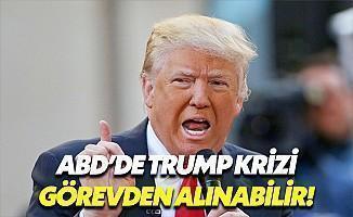 ABD'de Trump Krizi! Görevden Alınabilir!