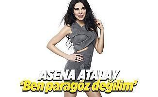 """Asena Atalay: """"Ben ne paragözüm, ne de vampirim"""""""