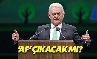 Başbakan Binali Yıldırım'dan 'Af' Açıklaması