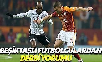 Beşiktaşlı Futbolculardan Derbi Yorumu