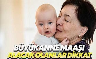 Büyükanne Maaşı Alacak Olanlar Dikkat