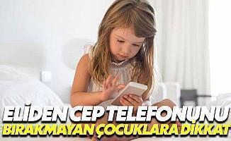 Çocuğunuz Cep Telefonunu Elinden Bırakmıyorsa Dikkat!