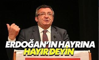 Engin Altay: Erdoğan'ın Hayrına Hayır Deyin