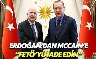 Erdoğan McCain'den FETÖ'yü İstedi