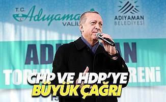 Erdoğan'dan CHP ve HDP Seçmenlerine Büyük Çağrı