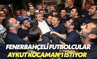 Fenerbahçeli Futbolcular Aykut Kocaman'ı İstiyor
