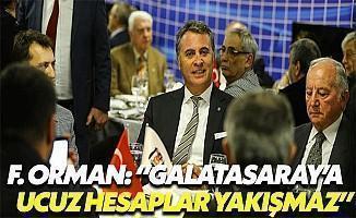 """Fikret Orman: """"Galatasaray'a Ucuz Hesaplar Yakışmaz"""""""