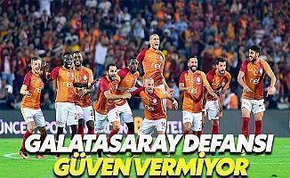 Galatasaray Defansı Güven Vermiyor