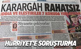 Hürriyet Gazetesi son dakika soruşturması kapatılacak mı