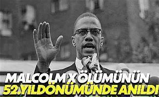 Malcolm X Ölümünün 52.Yıldönümünde Anıldı