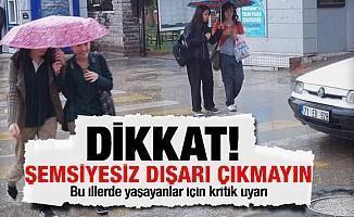 Meteoroloji son dakika İstanbul sağanak yağış uyarısı