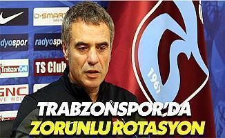 Trabzonspor'da Zorunlu Rotasyon