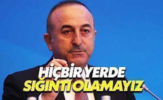 Çavuşoğlu: Türk Hiçbir Yerde Sığıntı Olmaz
