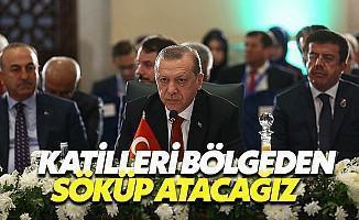 """Cumhurbaşkanı Erdoğan, """"Katil Sürülerini Bölgeden Söküp Atacağız"""""""