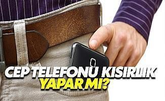 Kısırlığınızın Nedeni Telefonunuz