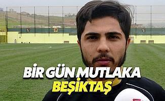 Muhammed Demirci: Bir Gün Mutlaka Beşiktaş