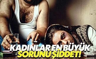 Türk Kadının En Büyük Sorunu Şiddet