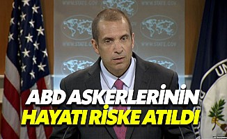 ABD'den Açıklama: Türkiye Askerlerimizin Hayatını Riske Attı