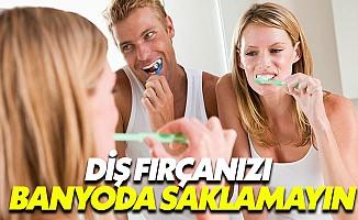 Diş Fırçanızı Banyoda Saklamayın