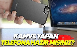 Akıllı telefonunuz kahve yapacak