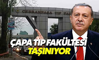 Erdoğan açıkladı: Çapa Tıp Fakültesi taşınıyor