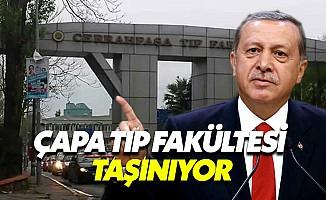 Erdoğan açıkladı: Çapa Tıp Fakültesi taşınıyor