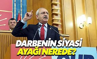 Kılıçdaroğlu: 'Darbenin siyasi ayağını gizliyorlar'