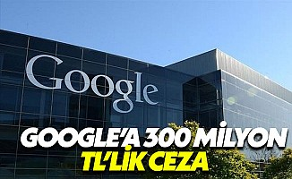 Türkiye Google'a 300 milyon lira ceza kesti