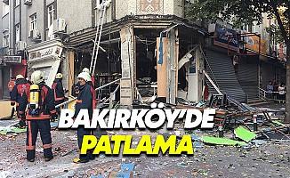 Bakırköy'de patlama... Ortalık savaş alanına döndü