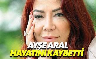 Hürriyet'in neşeli dobra yazarı Ayşe Aral vefat etti