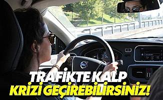 Trafik stresi konusunda önlem almalısınız