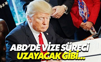 Trump vize sürecini zorlaştırıyor