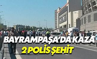 Bayrampaşa'da trafik kazası: 2 polis şehit oldu
