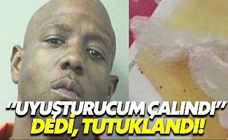 Uyuşturucusunun çalındığını ihbar etti, tutuklandı
